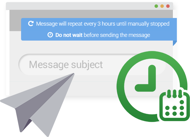 Automated messages scheduled at a designated time – once or on a recurring basis. Ideal for triggering reminders